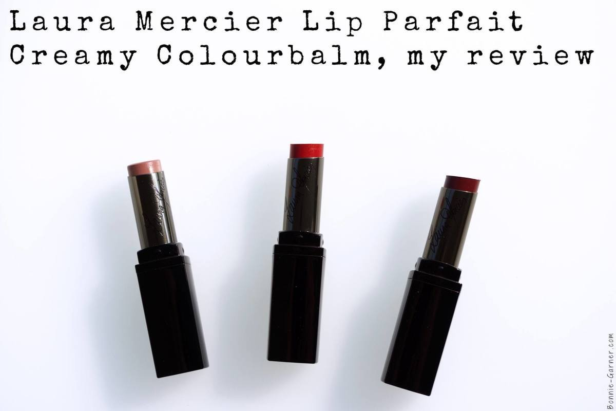 Laura Mercier Lip Parfait Creamy Colourbalm, my review