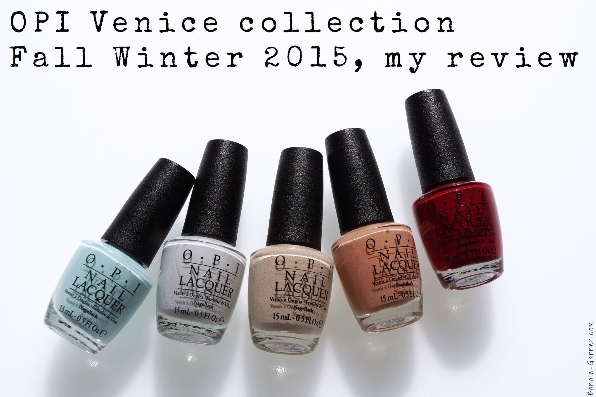 OPI Venice collection Fall Winter 2015, my review