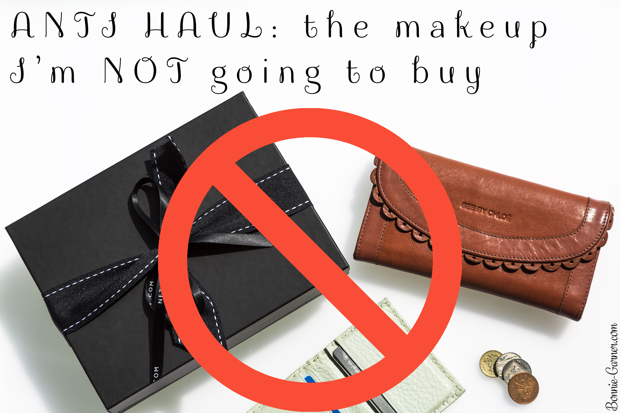 ANTI HAUL: the makeup I'm NOT going to buy | Bonnie Garner