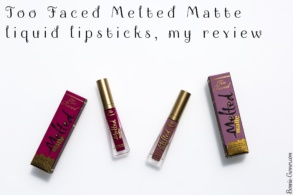 Too Faced Melted Matte liquid lipsticks, my review