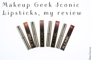 Makeup Geek Iconic Lipsticks, my review
